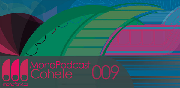 MonoPodcast 009 – Cohete (Image hosted at FlickR)