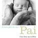 A benção de ser Pai, como Deus usa os filhos para transformar os pais - Gary Thomas