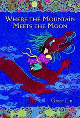 4121268380 c38a8b6b96 m Review of the Day: Where the Mountain Meets the Moon by Grace Lin