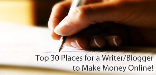 Top 30 Places for a Writer/Blogger to Make Money Online