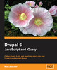 Drupal 6 JavaScript and jQuery by Matt Butcher