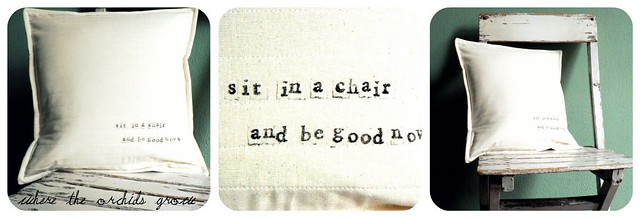 Cushion {sit in a chair and be good now}