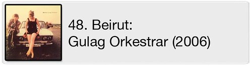48. Beirut - Gulag Orkestrar (2006)