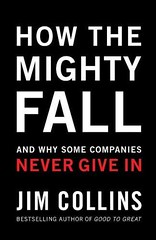 How_the_Mighty_Fall_And_Why_Some_Companies_Never_Give_in-49123