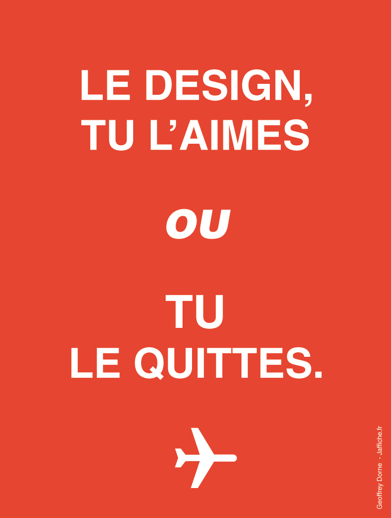 Le design, tu l'aimes ou tu le quittes