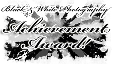 Black&White Photography Achievement Award!