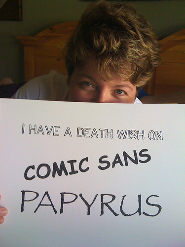 213/365: I have a death with on comic sans and papyrus