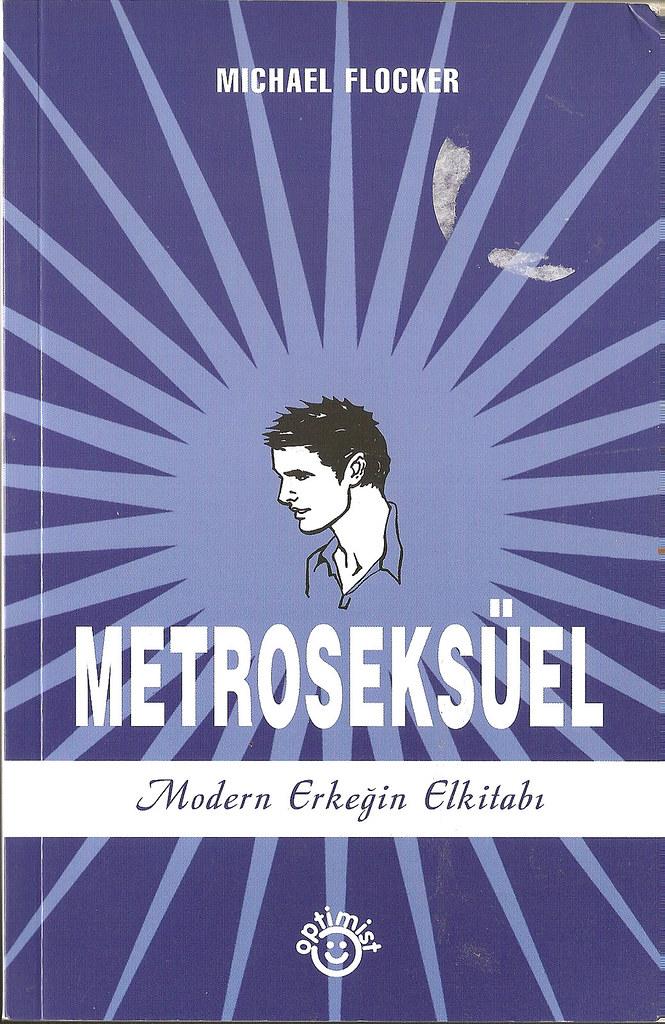Metroseksuel - Modern Erkegin Elkitabi - Micheal Flocker