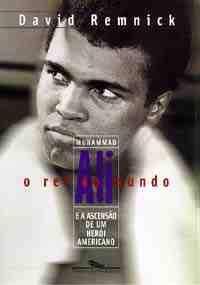 O Rei do Mundo - Muhammad Ali - A Ascenção de um Herói Americano