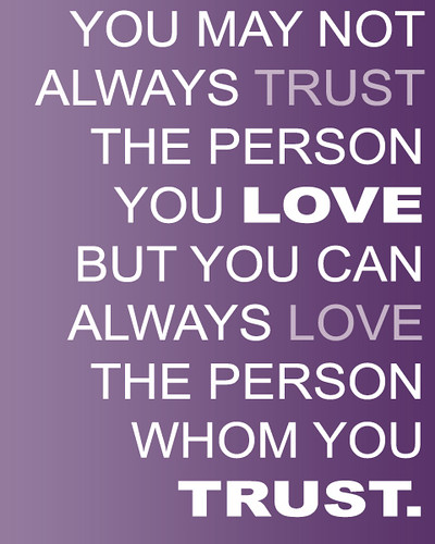 quotes on trust. you may not always trust the