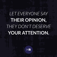 Let everyone say their opinion (Harun-Rashid) Tags: socialquotes lifequotes lifehacks opinion deserve attention inspiration motivation