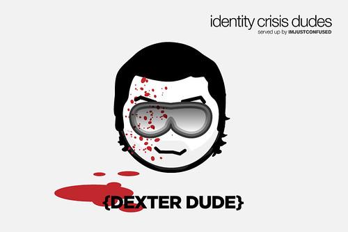 Dexter Dude - aka Dexter