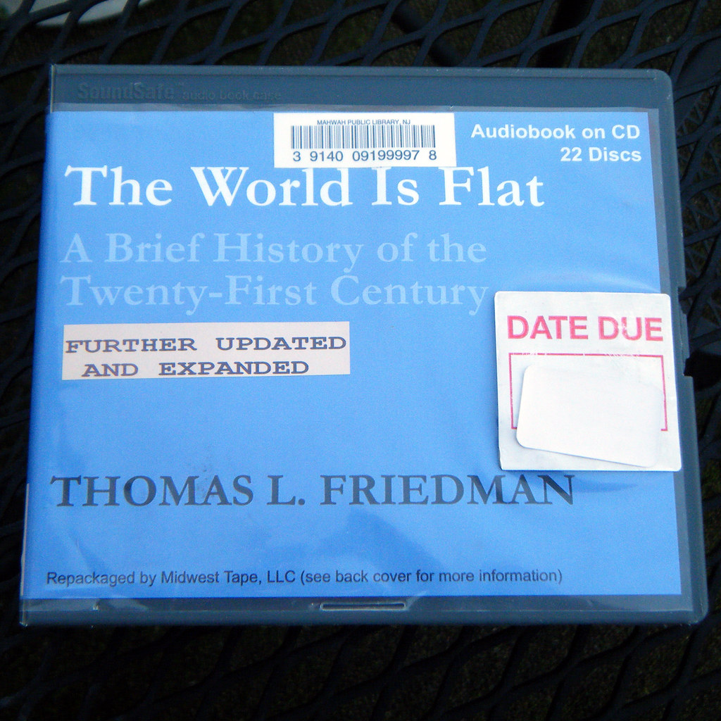 The World Is Flat: A Brief History of the Twenty-First Century Further Updated and Expanded: Release 3.0  by Thomas Friedman
