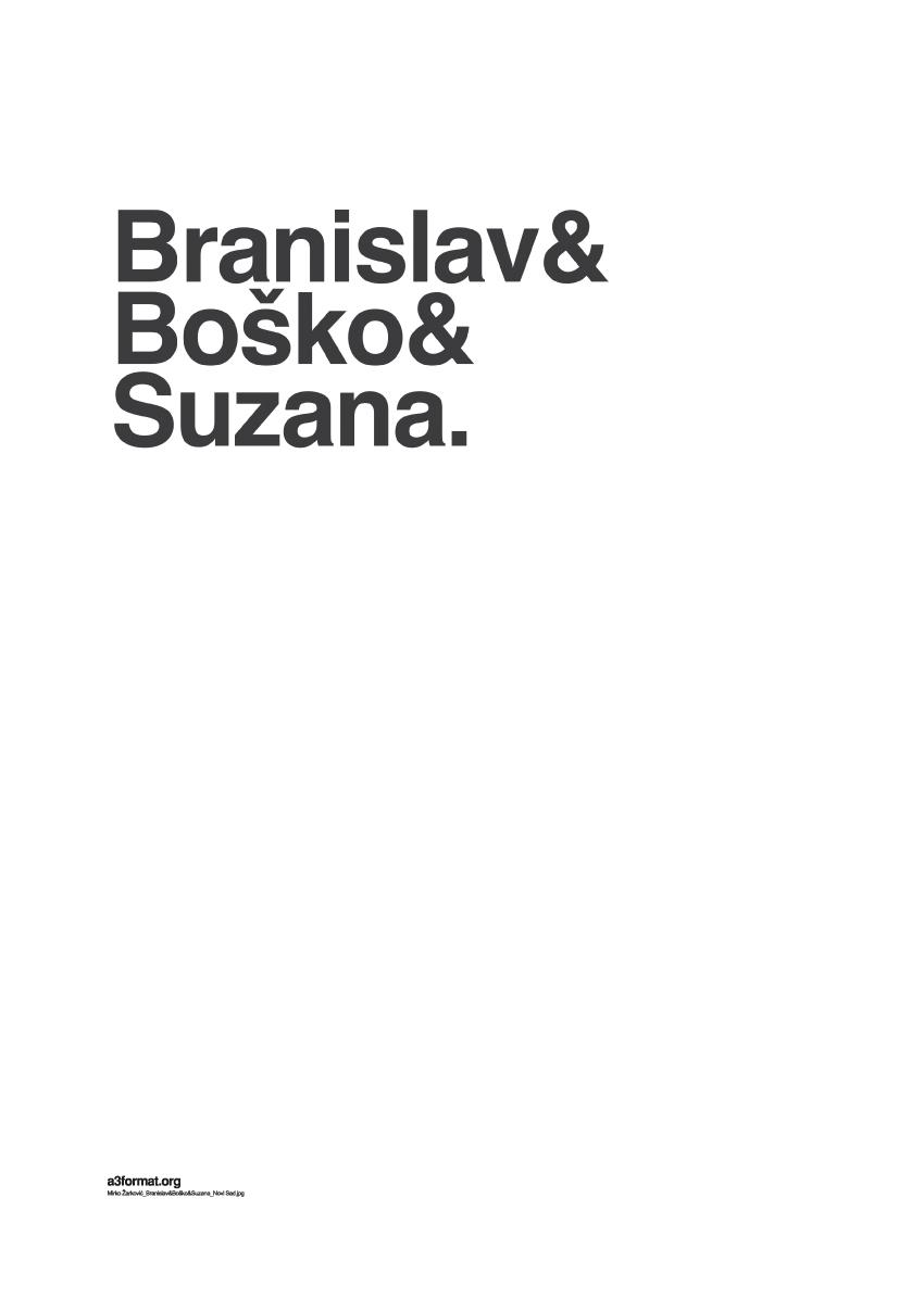 """""""Branislav&Boško&Suzana"""" By: Mirko Žarković"""
