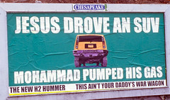 Jesus Drove an SUV - Mohammad Pumped His Gas (SA_Steve) Tags: muslim jesus billboard gas suv hummer h2 offensive mohammad webpic warwagon whoapprovedthat shouldntbetogether