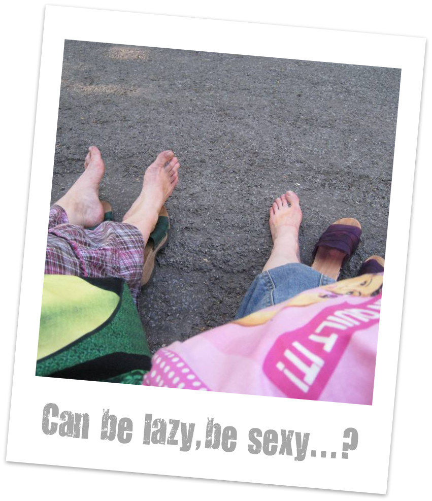 Can be lazy, be sexy...