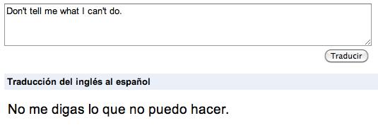Captura de pantalla de Google translator, convirtiendo la frase Do not tell me what I can not do al castellano
