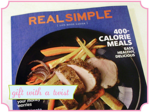 Real Simple Magazine - a gift with a twist
