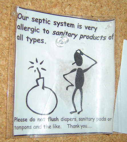 Our septic system is very allergic to sanitary products of all types. Please do not flush diapers, sanitary pads or tampons and the like. Thank you.....