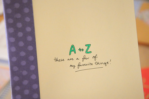 A to Z: These are a few of my favourite things!