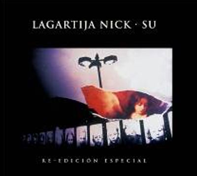 LAGARTIJA NICK: Su (Reedición) (Everlasting Records 2009)
