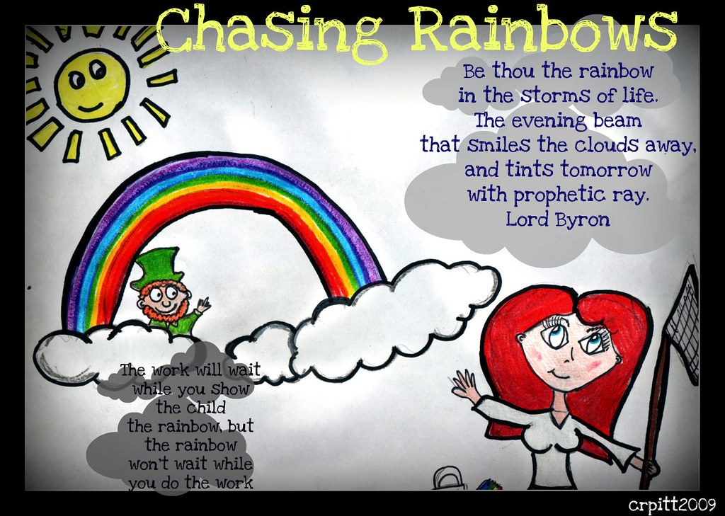 A Little Piece Of Me Chasing Rainbows And Stuff