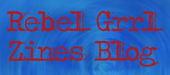 Link to the Rebel Grrl Zine blog