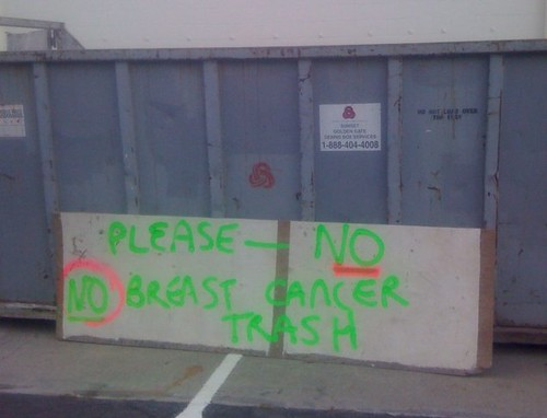 No...Breast Cancer Trash?