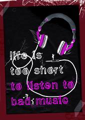 Life is too short to listen to bad music (KCS-6) Tags: life pink music black rock wall illustration poster pared typography graffiti negro bad rosa cable vida short msica mala earphones corta listen ilustracin cascos tipogrfica