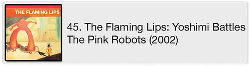 45. The Flaming Lips - Yoshimi Battles The Pink Robots (2002)
