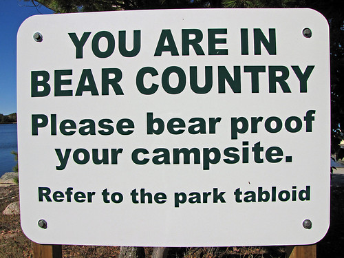 You are in bear country... and I thought I was in the BEER country!