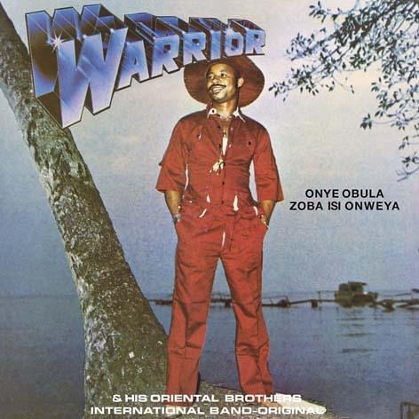 SIR WARRIOR & HIS ORIGINAL ORIENTAL BROTHERS INTERNATIONAL BAND - Onye Obula Zoba Isi Onweya