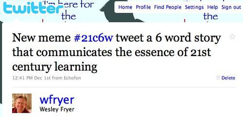 Twitter / Wesley Fryer: New meme #21c6w tweet a 6 ...