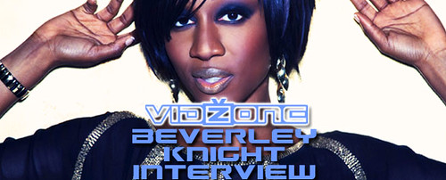 VidZone - Beverley Knight Interview