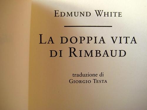 La doppia vita di Rimbaud, di Edmund White, Minimum Fax 2009; frontespizio, (part.), 1