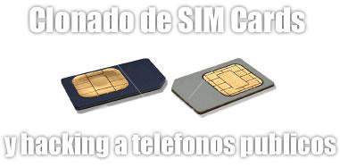 4281160044 321f2f763c Clonacion de tarjeta Sim y  hacking a telefonos publicos