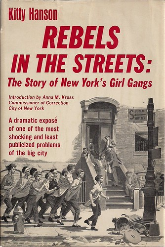 Rebels In The Streets: The Story of New York's Girl Gangs (1964) by Kitty Hanson