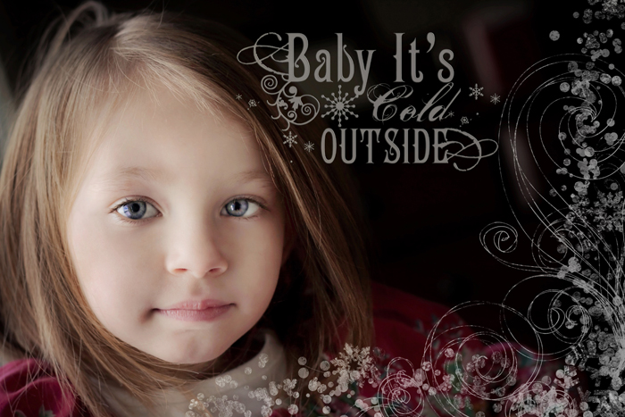 Baby It's cold outside 4 wm