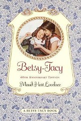 4354472807 808a988d09 m Top 100 Childrens Novels #52: Betsy Tacy by Maud Hart Lovelace