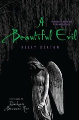 February 21st 2012 by Simon Pulse         A Beautiful Evil (Gods & Monsters #2) by Kelly Keaton