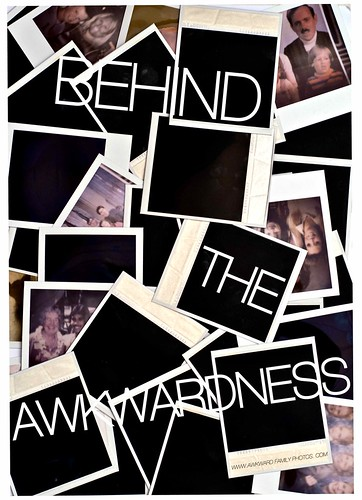 BEHIND THE AWKWARDNESS.