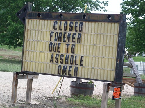 CLOSED FOREVER DUE TO ASSHOLE ONER [sic]