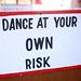 dance at your own risk