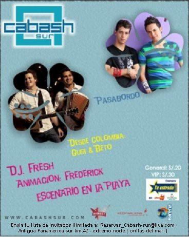 Pasabordo, Gusi & Beto, Dj. Fresh - Discoteca Cabash Sur