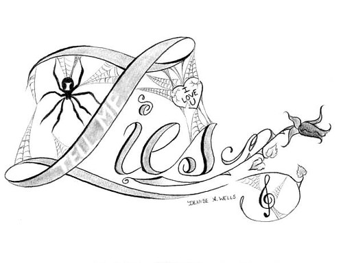 """Lies"" Tattoo Design by Denise A. Wells. The best Art comes from the Heart."
