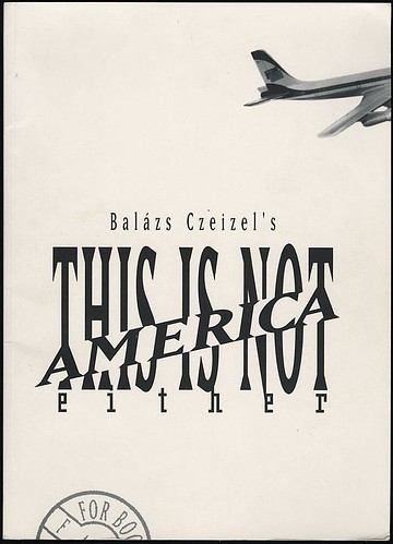 This is not America either by Balázs Czeizel, 1993
