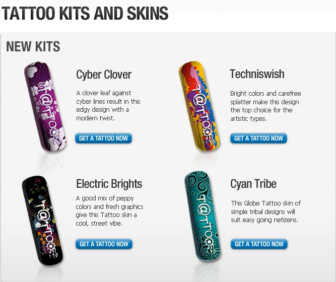 Check out these Globe Tattoo Broadband New Skins and pick the best one that