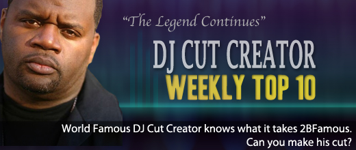 DJ Cut Creator's Weekly Top 10