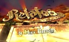 Relatos de Miky Breton