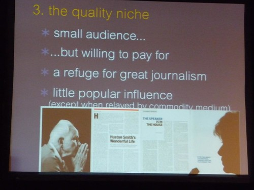 Quality Niche: is a small audience willing to pay for quality journalism - but with little influence (except when replayed by commodity news sources)